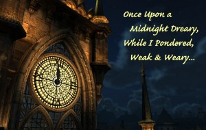 Once Upon a Midnight Dreary, While I Pondered Weak & Weary