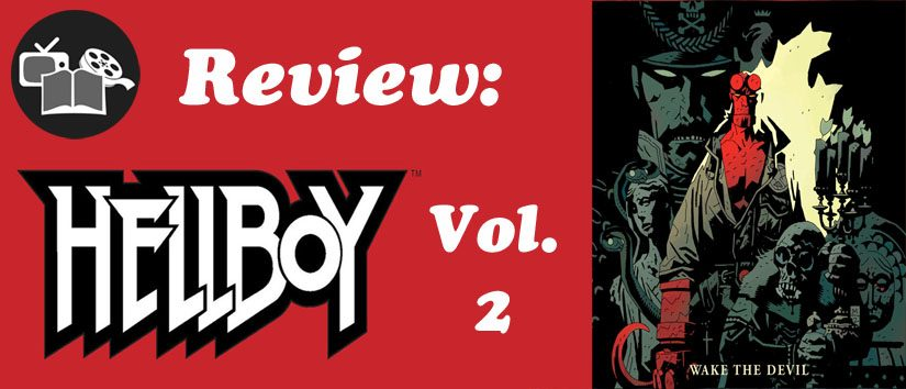 Review: Hellboy Vol. 2: Wake the Devil