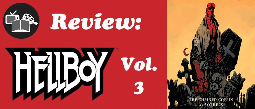 Review: Hellboy Vol. 3: The Chained Coffin and Others
